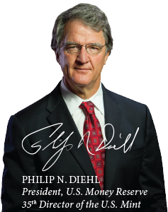 Philip Diehl, President U.S. Money Reserve and 35th Director of the U.S. Mint
