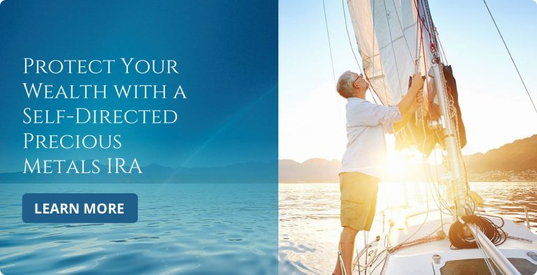 Protect your wealth with a self-directed precious metals IRA