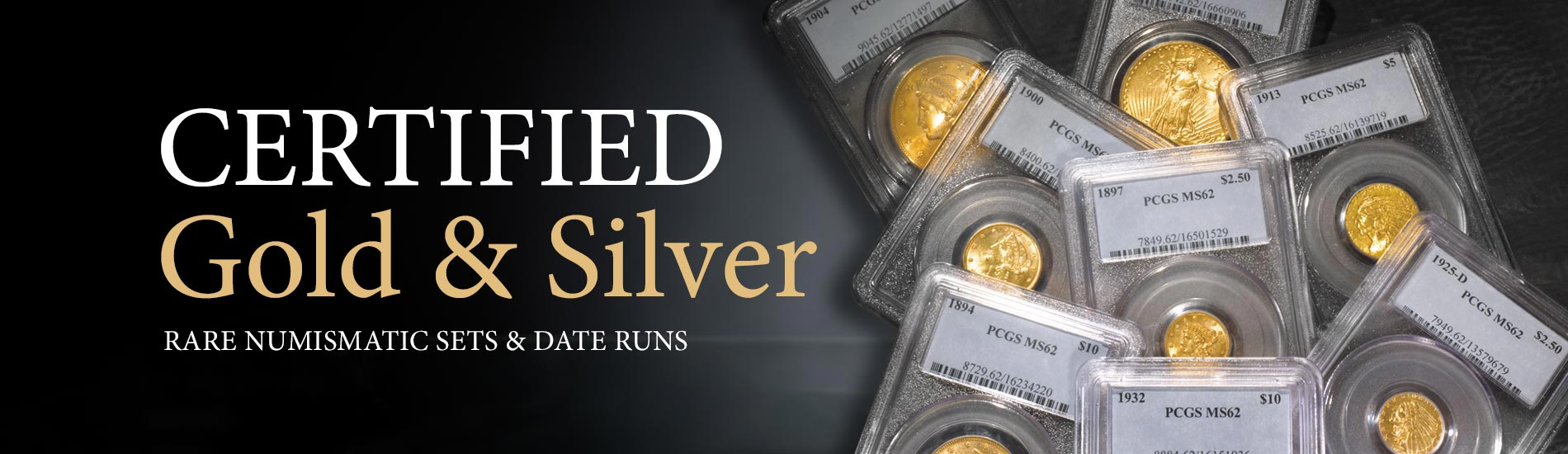 Certified Gold and Silver Coins, Rare Numismatic Sets and Date Runs