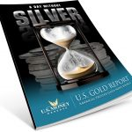 A Day Without Silver - U.S. Gold Report - America's Trusted Gold News Source