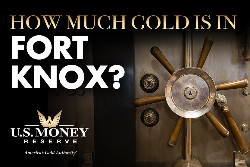 How much gold is in Fort Knox?