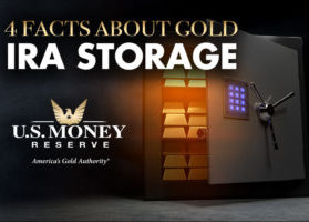 4 Facts About Gold IRA Storage from U.S. Money Reserve