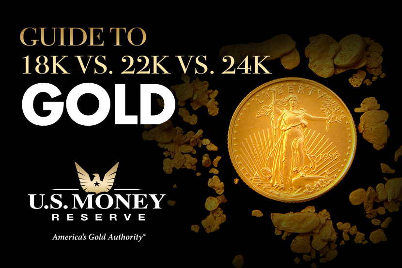 Coin Buyer S Guide To 18k Vs 22k Vs 24k Gold U S Money Reserve