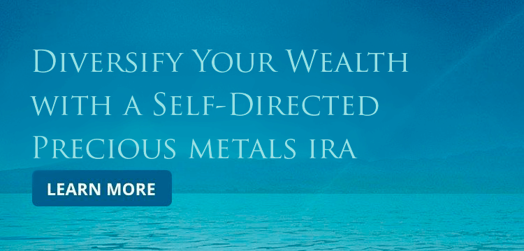 Diversify Your Wealth With A Self-Directed Precious Metals IRA
