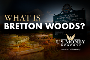 What Is Bretton Woods? Learn About the Bretton Woods Conference