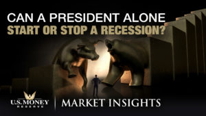 Can a president alone start or stop a recession? USMR Market Insights