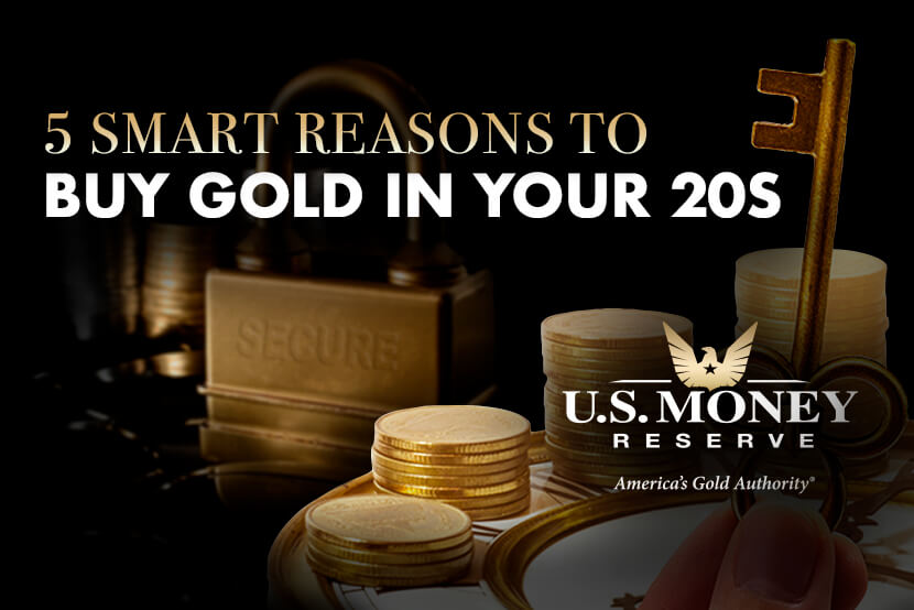 5 Smart Reasons to Buy Gold in Your 20s