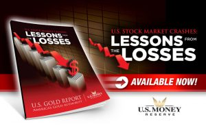 Download U.S. Money Reserve's latest special report: U.S. Stock Market Crashes - Lessons from the Losses - Available Now!