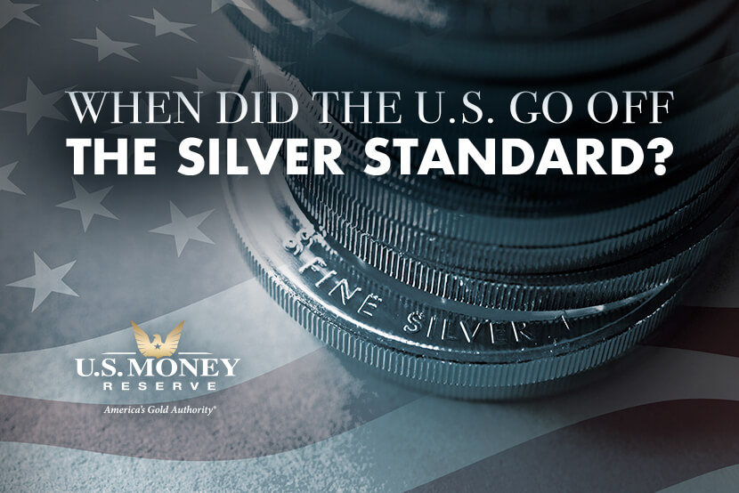 When Did the U.S. Go Off the Silver Standard