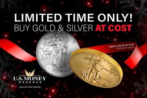 Limited Time Only! Buy Gold and Silver at Cost - Valid 11/25/19-12/7/19 - Exclusions Apply