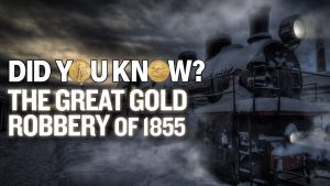did you know great gold robery of 1855
