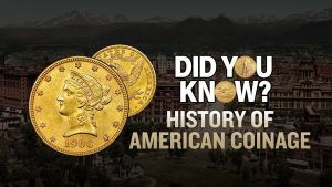 Did You Know? History of American Coinage