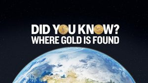 Where Gold Is Found: Did You Know?