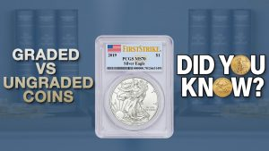 Graded vs Ungraded Coins - Did You Know?