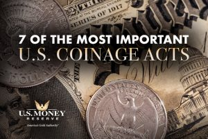 Seven of the Most Important U.S. Coinage Acts