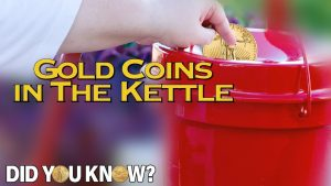 Gold Coins in the Kettle - Did You Know?