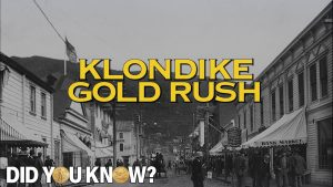 Klondike Gold Rush - Did You Know?