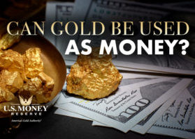 Can Gold Be Used As Money?