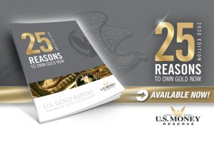 25 Reasons to Own Gold Now