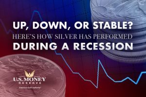 Up, Down or Stable? Here's How Silver Has Performed During a Recession