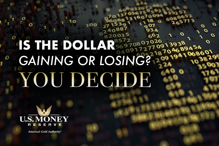 Is the Dollar Gaining or Losing? You Decide