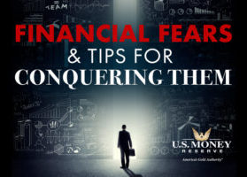 Financial Fears & Tips for Conquering Them