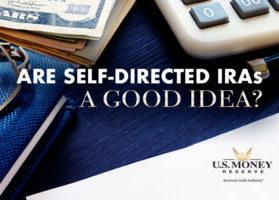 Are Self-Directed IRAs a Good Idea?
