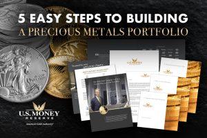 5 Easy Steps to Building a Precious Metals Portfolio