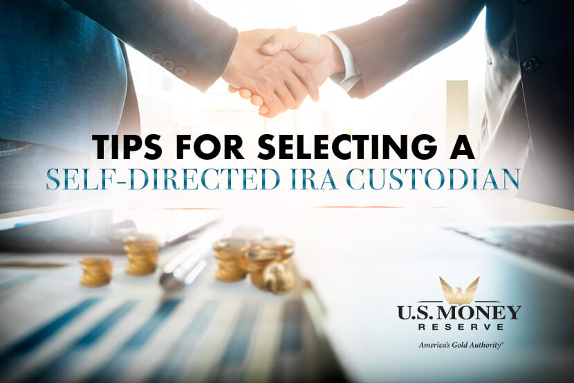 Tips For Selecting a Self-Directed IRA Custodian