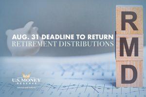 August 31 Deadline to Return Retirement Distributions