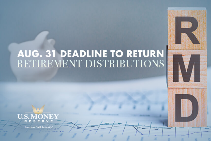 August 31 Deadline to Return Retirement Distributions