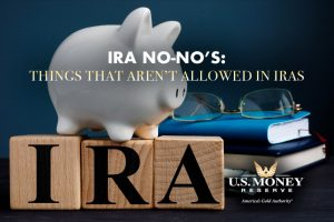 IRA No-No's: Things That Aren't Allowed in IRAs