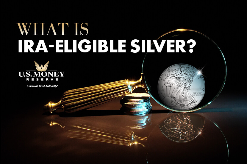 What Is IRA-Eligible Silver?