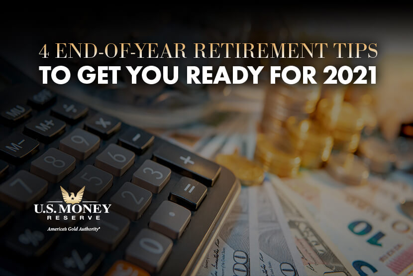End-of-Year Retirement Tips to Get You Ready for 2021