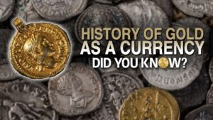 history of gold as a currency did you know