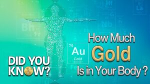 how much gold is in your body did you know