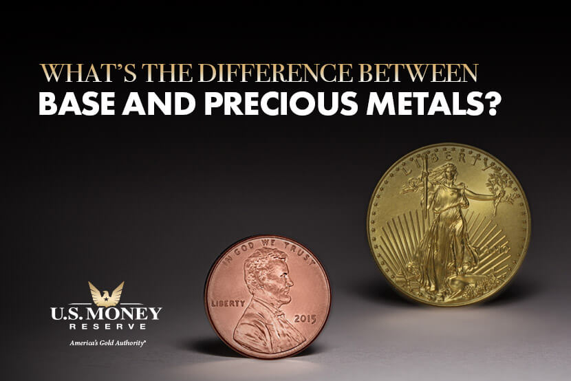 What's the Difference Between Base and Precious Metals?