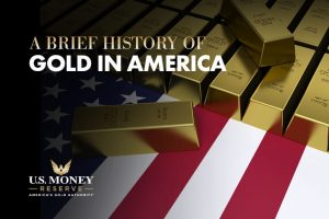 Brief History of Gold in America