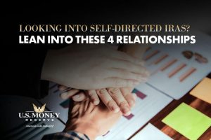 Looking Into Self-Directed IRAs? Lean Into These 4 Relationships
