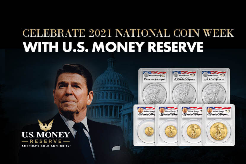 Celebrate 2021 National Coin Week with U.S. Money Reserve