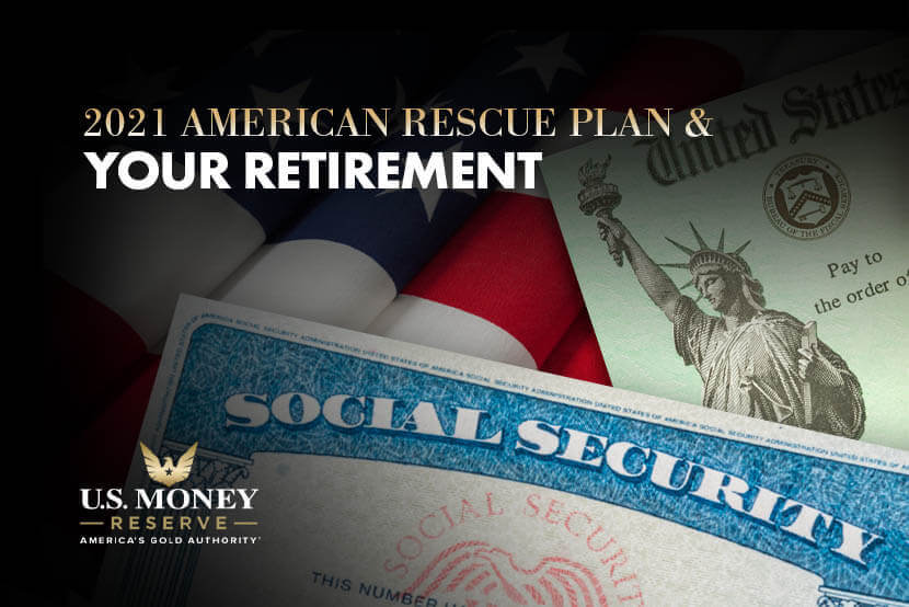2021 American Rescue Plan and Your Retirement
