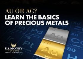 Au or Ag? Learn the Basics of Precious Metals