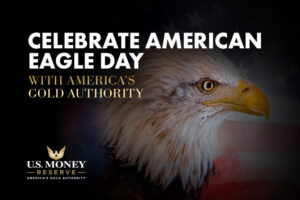 Celebrate American Eagle Day with America's Gold Authority