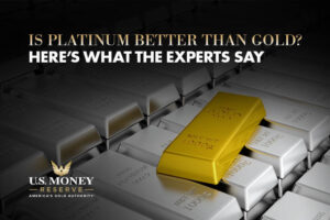 Is Platinum Better Than Gold? Here's What the Experts Say