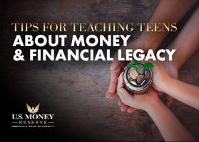 Tips for Teaching Teens About Money and Financial Legacy