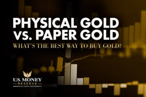 Physical Gold vs. Paper Gold