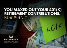 You Maxed Out Your 401(k) Retirement Contributions. Now What?