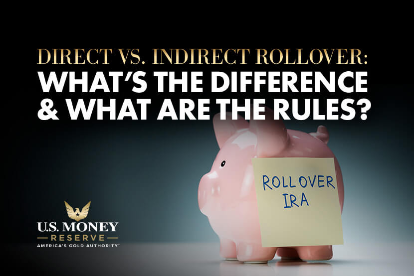 Direct vs Indirect Rollover: What's the Difference and What Are the Rules