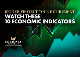 Better Protect Your Retirement: Watch These 10 Economic Indicators